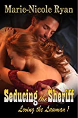 Seducing the Sheriff (Loving the Lawman Book 1) Kindle Edition
