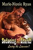 Seducing the Sheriff (Loving the Lawman Book 1)