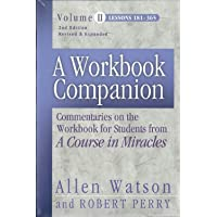 A Workbook Companion Volume II: Commentaries on the Workbook for Students from 'A Course in Miracles'