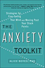 The Anxiety Toolkit: Strategies for Fine-Tuning Your Mind and Moving Past Your Stuck Points Kindle Edition