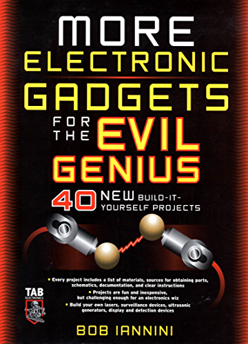 MORE Electronic Gadgets for the Evil Genius: 40 NEW Build it Yourself Projects (English Edition)