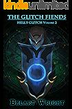The Glitch Fiends (LitRPG): Part 1 (Hell's Glitch Book 2)