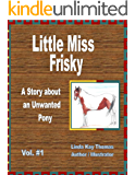 Little Miss Frisky, A Story about an Unwanted Pony
