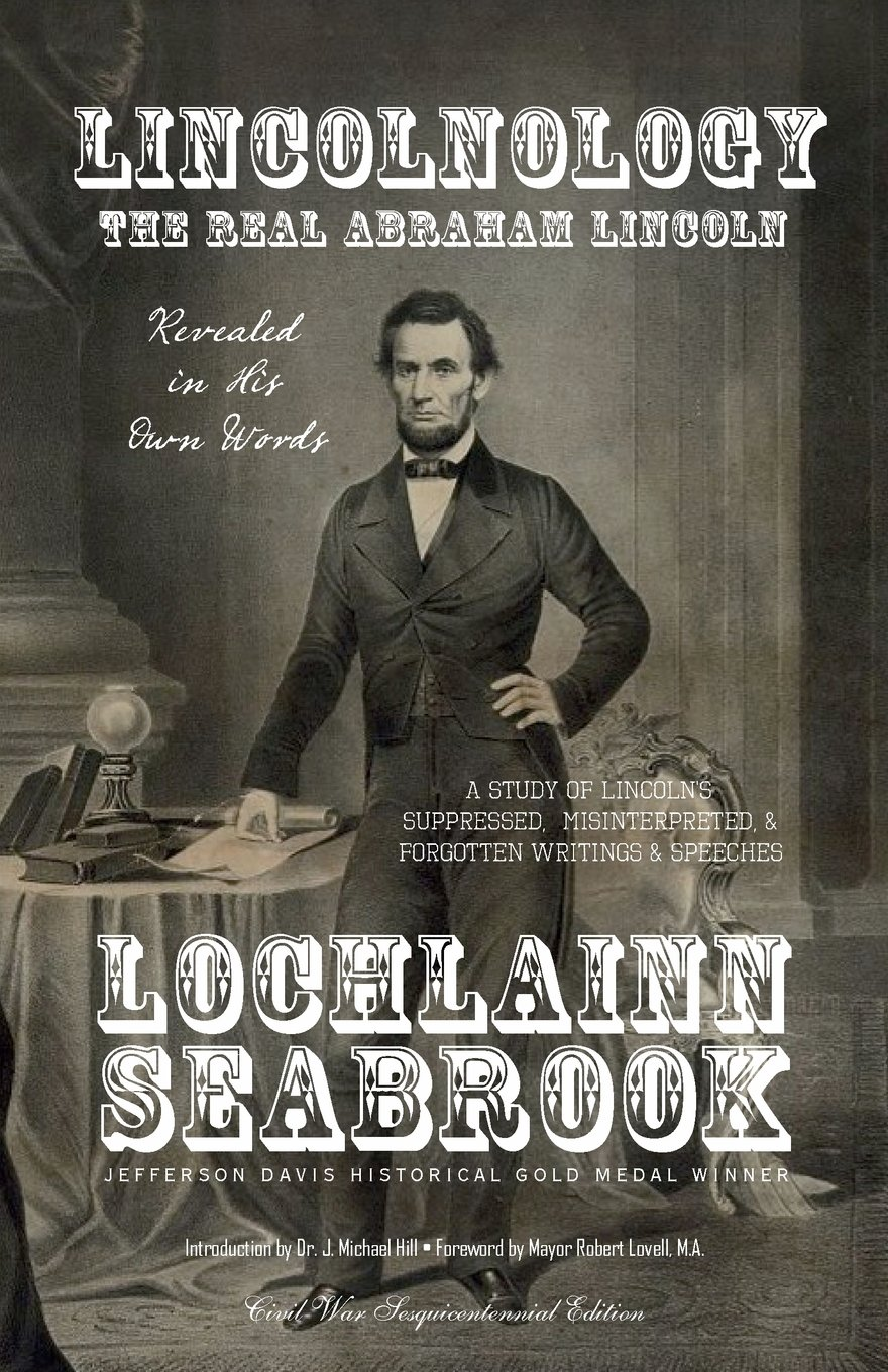 Read Online Lincolnology: The Real Abraham Lincoln Revealed in His Own Words PDF