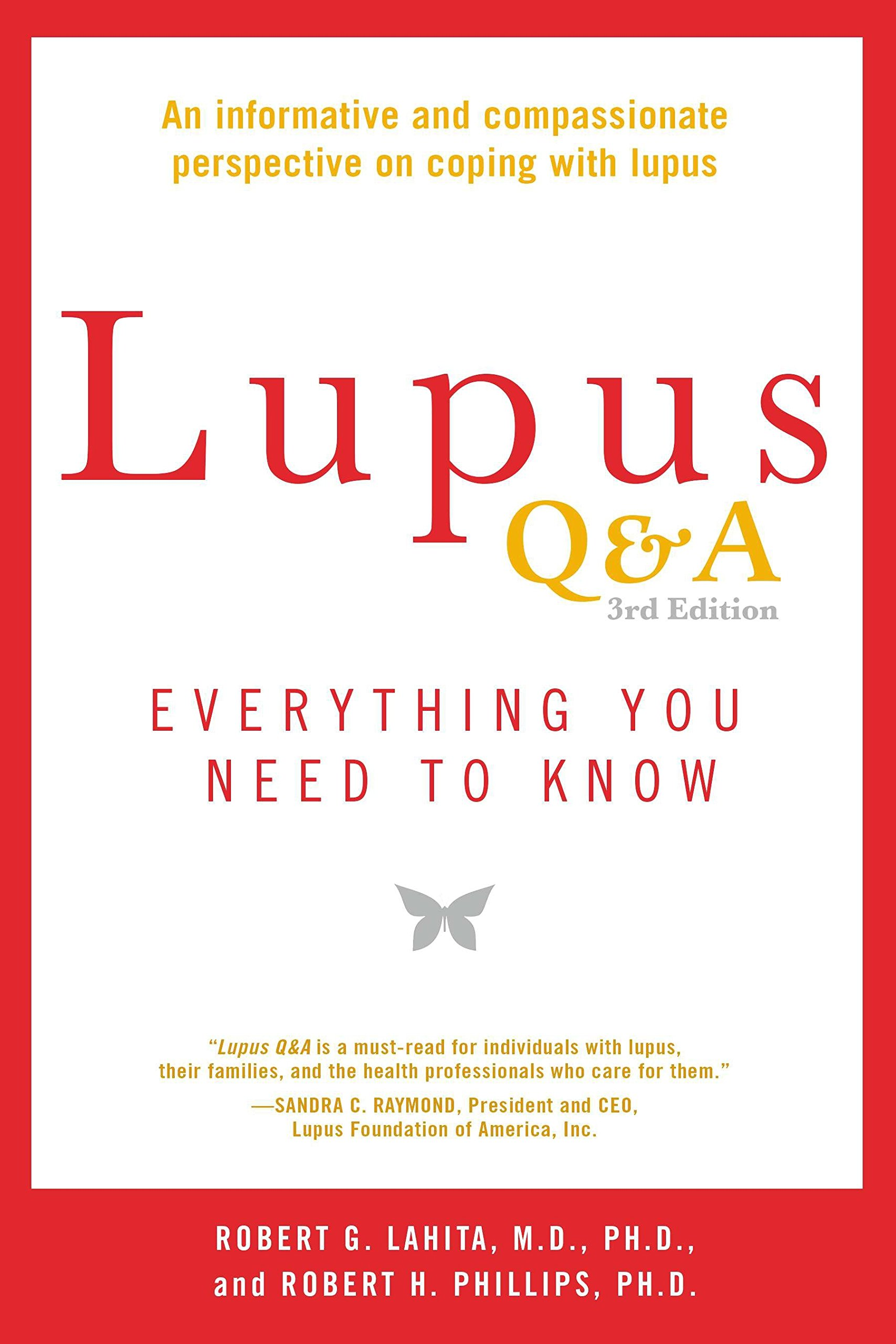 Lupus Q& A Revised and Updated, 3rd edition: Everything You Need to Know Paperback – December 2, 2014 Robert G. Lahita Robert H. Phillips Avery 1583335455