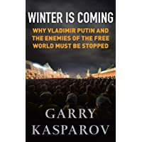 Winter Is Coming: Why Vladimir Putin and the Enemies of the Free World Must Be Stopped