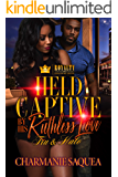 Held Captive By A Ruthless Love: Tru & Halo
