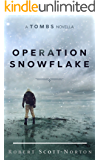 Operation Snowflake: A Tombs Novella