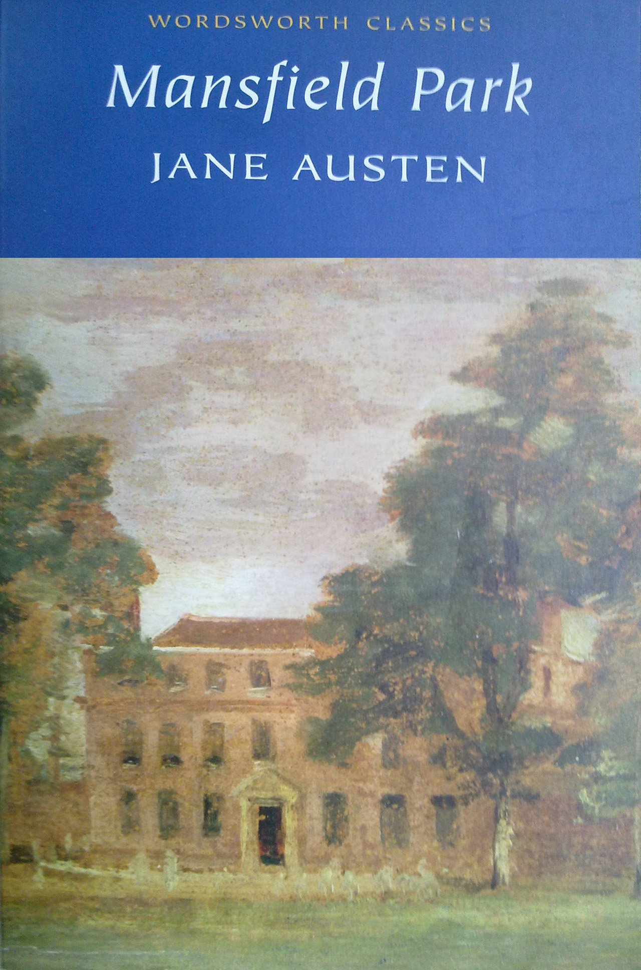 Mansfield Park (Wordsworth Classics): Amazon.co.uk: Austen, Jane,  Littlewood, Dr Ian, Carabine, Dr Keith: 0001853260320: Books