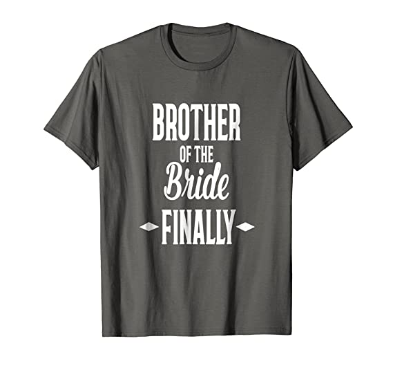 Mens Brother Of The Bride FINALLY Fun T Shirt Wedding 2XL Asphalt