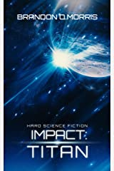 Impact: Titan: Hard Science Fiction Kindle Edition