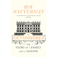 The Devonshires: The Story of a Family and a Nation