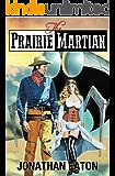 The Prairie Martian