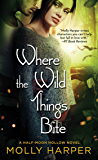 Where the Wild Things Bite (Half-Moon Hollow Series Book 13)