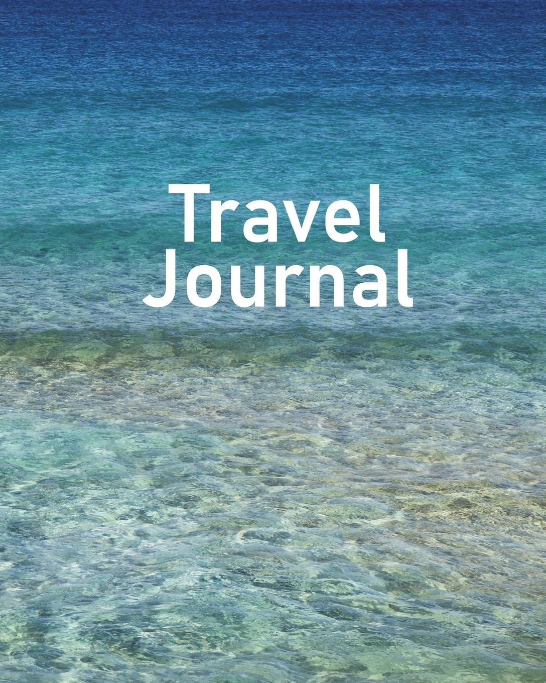 "Read Online Travel Journal: Capture Lifelong Memories and Key Details With This Beautiful 8"" by 10"" Journal/Planner For Travelers - Color of Water PDF"