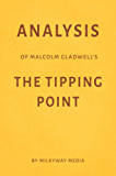 Analysis of Malcolm Gladwell's The Tipping Point by Milkyway Media (English Edition)