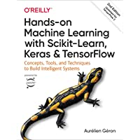 Hands-on Machine Learning with Scikit-Learn, Keras, and TensorFlow: Concepts, Tools, and Techniques to Build Intelligent…