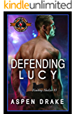 Defending Lucy (Police and Fire: Operation Alpha) (Finding Shelter Book 3)