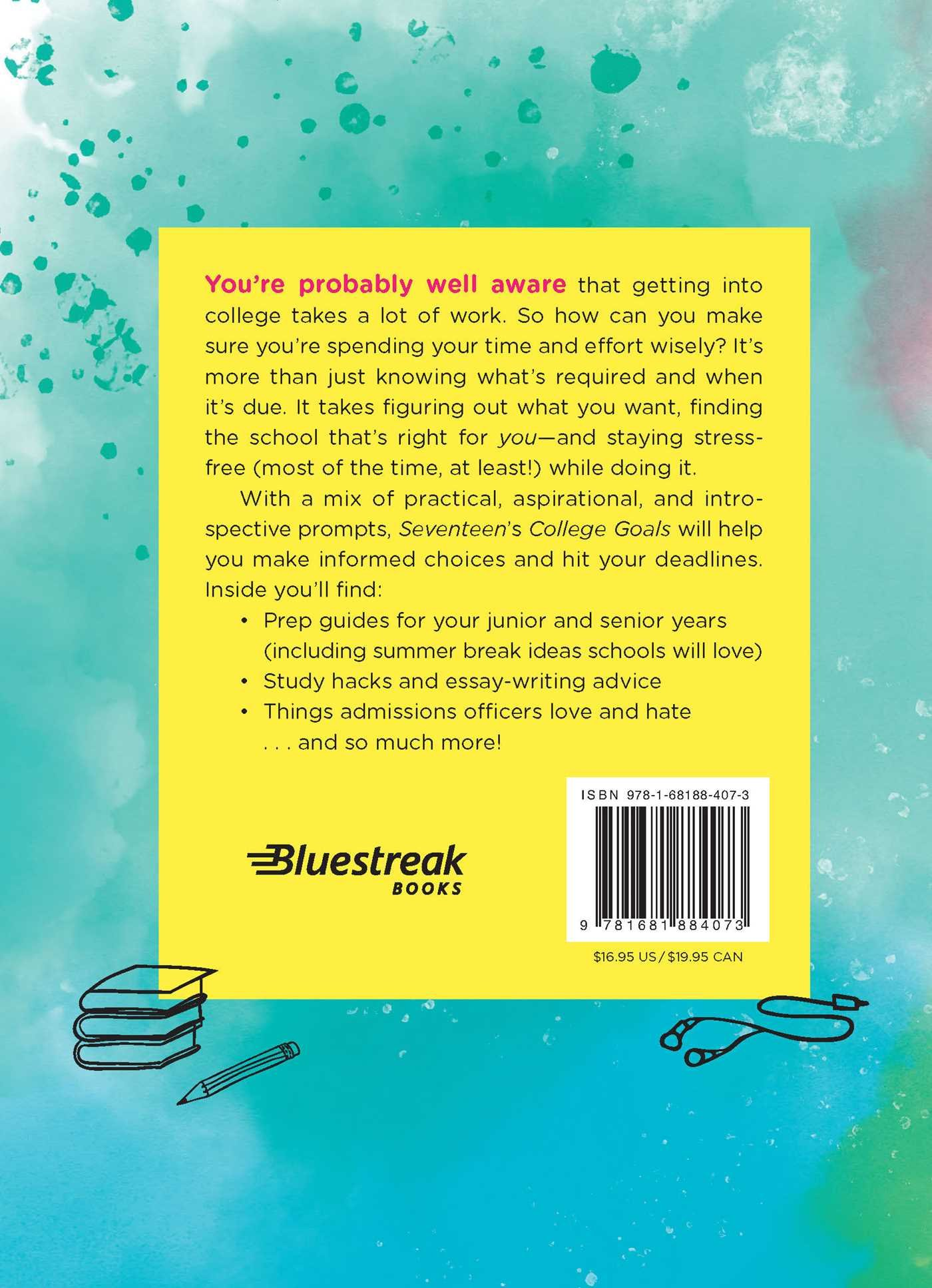 Amazon.com: Seventeen: College Goals: An Insider's Guide to Finding and  Getting Into A School You'll Love (9781681884073): Editors of Seventeen  Magazine: ...