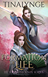 Formation of Life (Blue Phoenix Book 5)