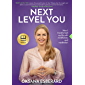 Next Level You: How I transformed my life with mindfulness and meditation (English Edition)