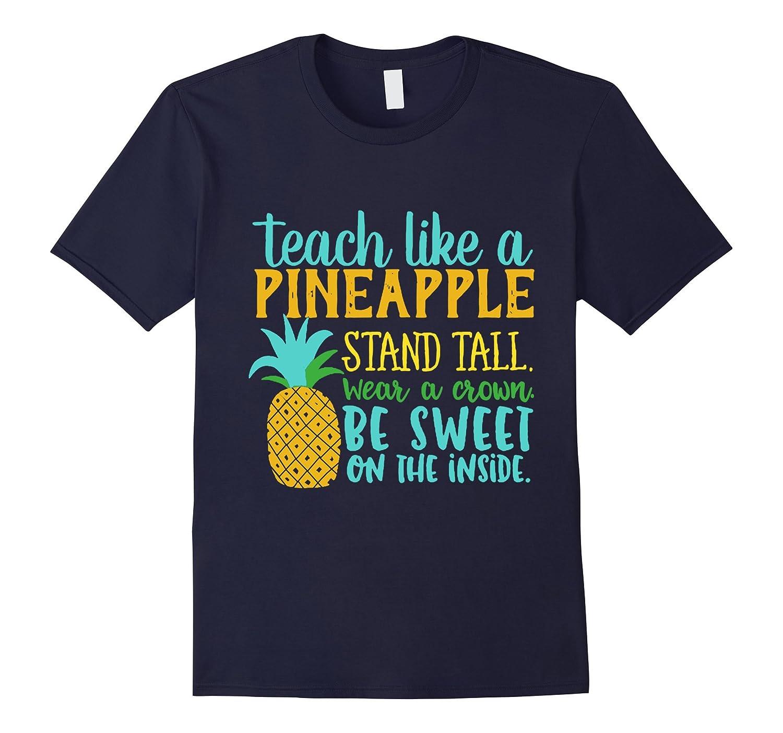 Teach Like a Pineapple T Shirt-Vaci