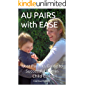 AU PAIRS with EASE: Host Parents Guide to Successful Live-in Child Care