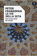 Le vie della seta. Una nuova storia del mondo Paperback