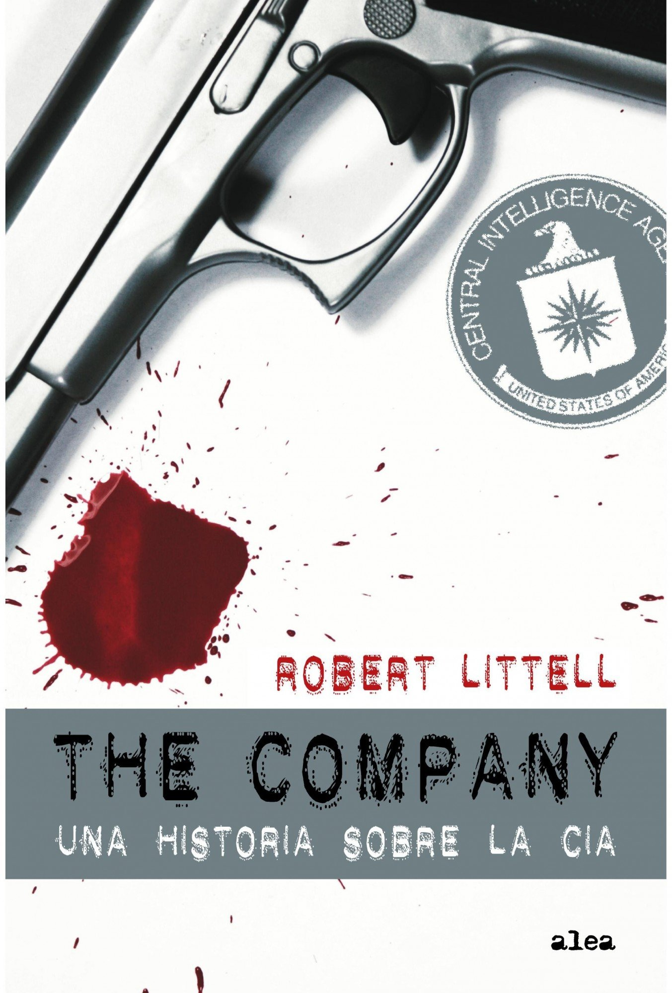 The Company: Una historia de la CIA (Alea): Amazon.es: Littell ...