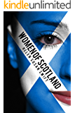 Women of Scotland: A Journey to Scottish History