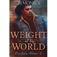 Weight of His World (Broken Blue Gay Romance Book 1) (English Edition)
