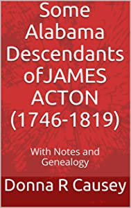 Some Alabama Descendants of JAMES ACTON (1746-1819)