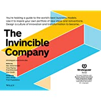 The Invincible Company: How to Constantly Reinvent Your Organization with Inspiration From the World's Best Business Models (Strategyzer)