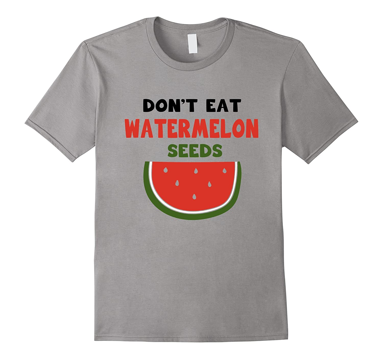 Dont Eat Watermelon Seeds Shirt Funny shirt-TD
