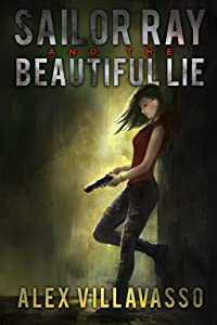 Sailor Ray and the Beautiful Lie: A Supernatural Urban Fantasy Thriller (The Pact Book 3)