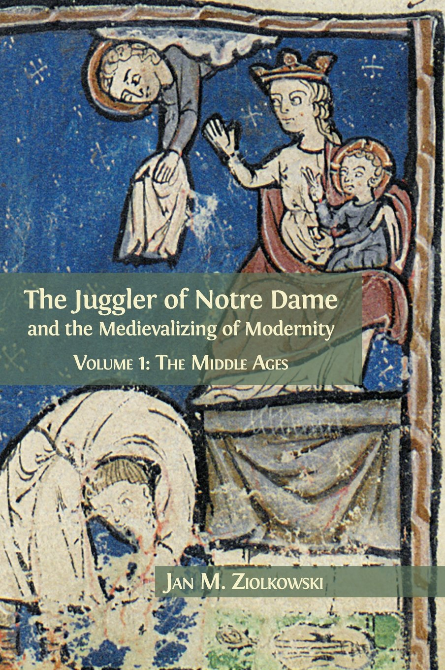 The Juggler of Notre Dame and the Medievalizing of