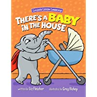 There's a Baby in the House : A Children's Book About Welcoming a New Baby Sibling.