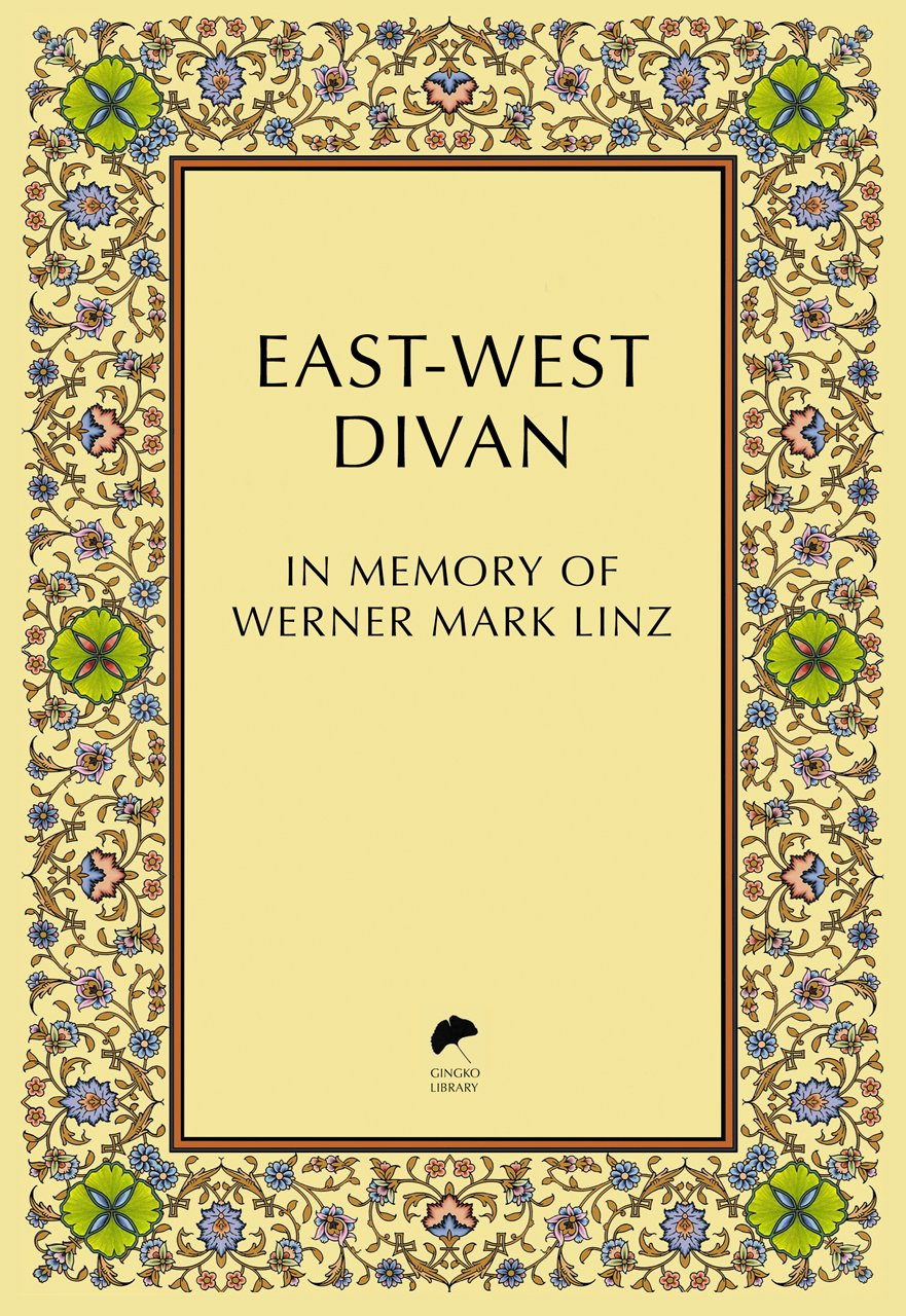 East-West Divan: In Memory of Werner Mark Linz pdf epub