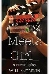 Meets Girl: A Screenplay Kindle Edition