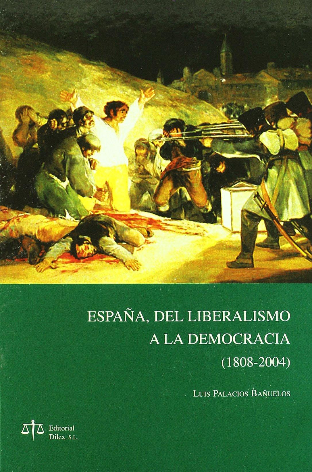 España, del liberalismo a la democracia (1808-2004): Amazon.es: Palacios Bañuelos, Luis: Libros