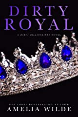 Dirty Royal (Dirty Billionaires Book 2) Kindle Edition
