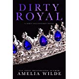 Dirty Royal (Dirty Billionaires Book 2)