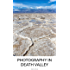Photography in Death Valley: A guide on where and when to take the best photos