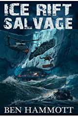 Ice Rift - Salvage: An Action Adventure Sci-Fi Horror in Antarctica Kindle Edition