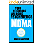 YOUR NEIGHBORS ARE DOING PSYCHEDELICS: MDMA: From the club to the clinic: Ecstasy's journey from a lab at Merck to party…