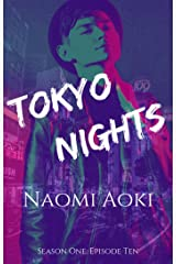 Tokyo Nights: Episode Ten (Tokyo Nights: Season One Book 10) Kindle Edition