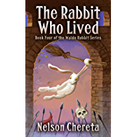 The Rabbit Who Lived: Book Four of the Waldo Rabbit Series (English Edition)