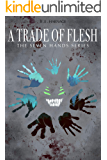 A Trade of Flesh: Novella One (The Seven Hands Series Book 1)