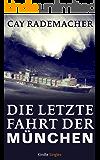 Die letzte Fahrt der München (Kindle Single)