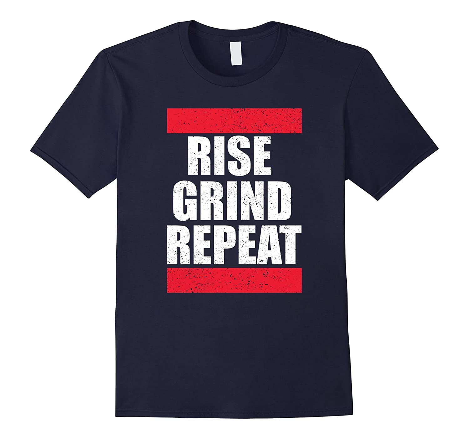 RISE and GRIND REPEAT T-SHIRT-TJ